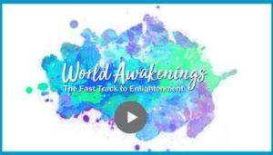 World Awakenings: The Fast Track to Enlightenment